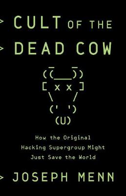 Picture of Cult of the Dead Cow : How the Original Hacking Supergroup Might Just Save the World