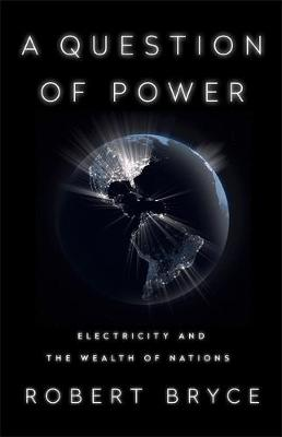 Picture of A Question of Power : Electricity and the Wealth of Nations