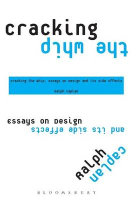 Picture of Cracking the Whip : Essays on Design and Its Side Effects