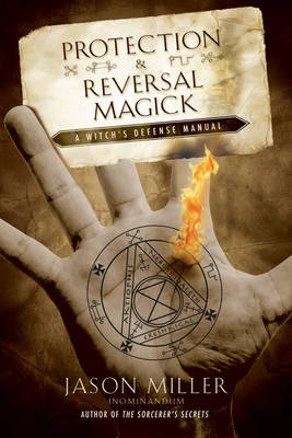 Picture of Protection and Reversal Magick : A Witch's Defense Manual