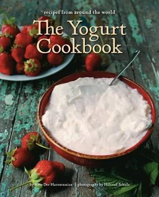The Yogurt Cookbook : Recipes from Around the World