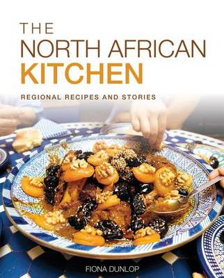 The North African Kitchen : Regional Recipes and Stories