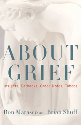 Picture of About Grief : Insights, Setbacks, Grace Notes, Taboos