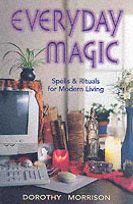 Picture of Everyday Magic : Spells and Rituals for Modern Living