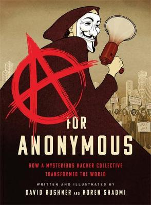 Picture of A for Anonymous (Graphic novel) : How a Mysterious Hacker Collective Transformed the World