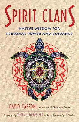 Picture of Spirit Clans : Native Wisdom for Personal Power and Guidance