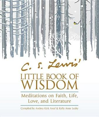 Picture of C. S. Lewis' Little Book of Wisdom : Meditations on Faith, Life, Love, and Literature