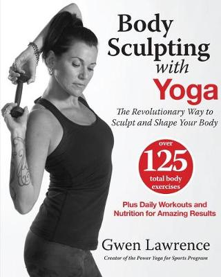 Picture of Body Sculpting With Yoga : Take Yoga Up to the Next Level!