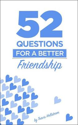 Picture of 52 Questions For Friends : Learn More About Your Friends One Question At A Time