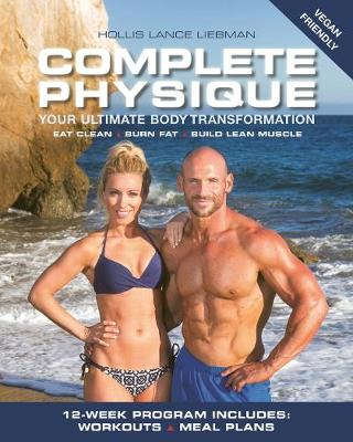 Picture of Complete Physique : The 12-Week Total Body Sculpting Program for Men and Women