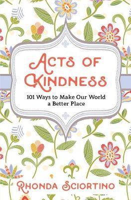 Picture of Acts Of Kindness : 101 Ways to Make Our World a Better Place