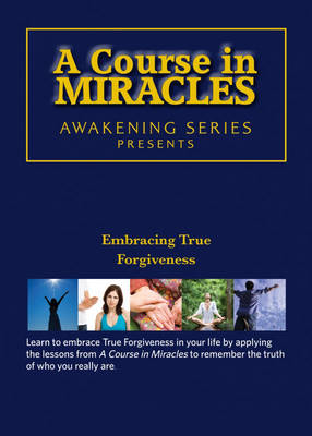 Picture of A Course in Miracles - Embracing True Forgiveness DVD : Awakening Series 2