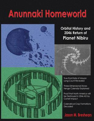 Picture of Anunnaki Homeworld : Orbital History and 2046 Return of Planet Nibiru