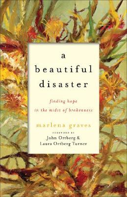 Picture of A Beautiful Disaster : Finding Hope in the Midst of Brokenness