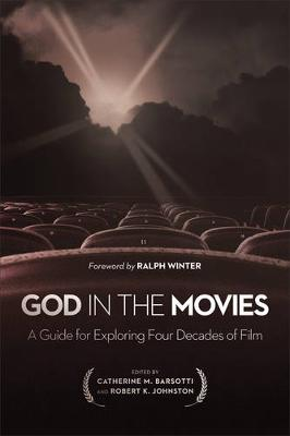 Picture of God in the Movies : A Guide for Exploring Four Decades of Film