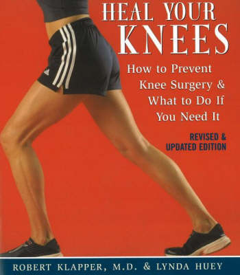 Picture of Heal Your Knees : How to Prevent Knee Surgery and What to Do If You Need It