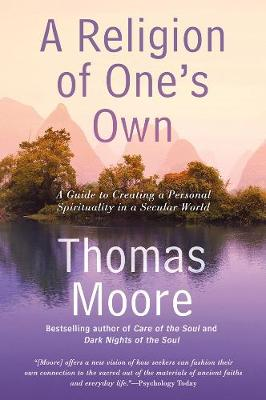 Picture of A Religion of One's Own : A Guide to Creating a Personal Spirituality in a Secular World