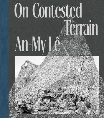 Picture of An-My Le: On Contested Terrain
