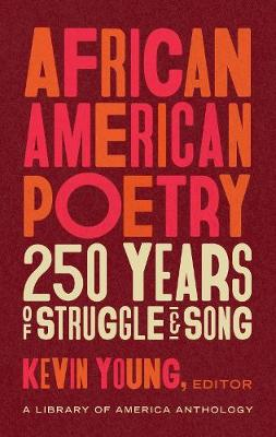 African American Poetry: : 250 Years Of Struggle & Song : (LOA #333)