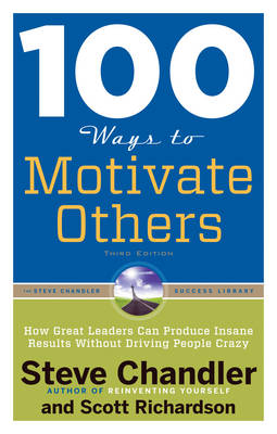 Picture of 100 Ways to Motivate Others: How Great Leaders Can Produce Insane Results Without Driving People Crazy