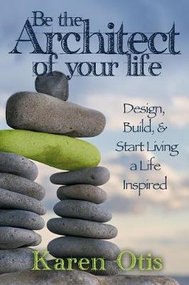 Picture of Architect Your Epic Life : Create a Life Inspired