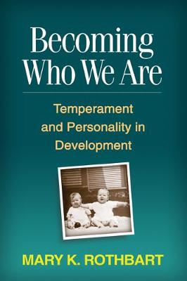 Picture of Becoming Who We are: Temperament and Personality in Development