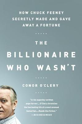 Picture of The Billionaire Who Wasn't : How Chuck Feeney Secretly Made and Gave Away a Fortune
