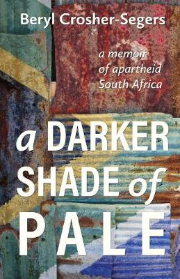 Picture of A darker shade of pale : A memoir of apartheid South Africa