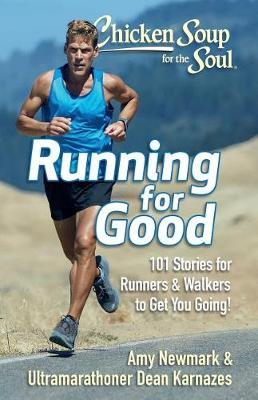 Picture of Chicken Soup for the Soul: Running for Good : 101 Stories for Runners & Walkers to Get You Moving