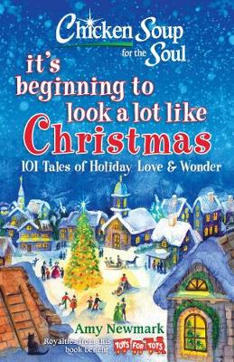 Picture of Chicken Soup for the Soul: It's Beginning to Look a Lot Like Christmas : 101 Tales of Holiday Love and Wonder