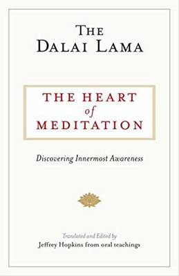 Picture of The Heart Of Meditation : Discovering Innermost Awareness