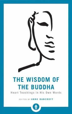 Picture of The Wisdom Of The Buddha : Heart Teachings in His Own Words