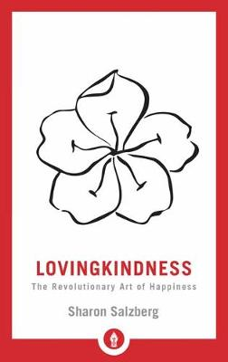 Picture of Lovingkindness : The Revolutionary Art of Happiness