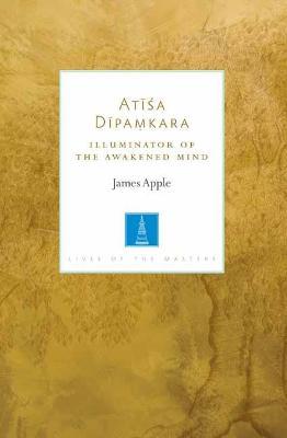 Picture of Atisa Dipamkara : The Illuminator of the Awakened Mind