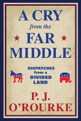 Picture of A Cry From the Far Middle : Dispatches from a Divided Land
