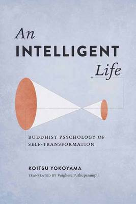 Picture of An Intelligent Life : Buddhist Psychology of Self-Transformation