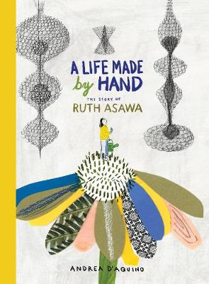 Picture of A Life Made by Hand : The Story of Ruth Asawa