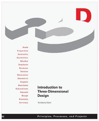 Introduction to Three-Dimensional Design : Principles, Processes, and Projects