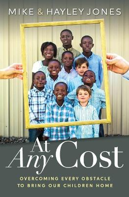 Picture of AT ANY COST : Overcoming Every Obstacle to Bring Our Children Home