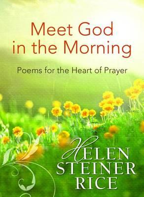 Meet God in the Morning : Poems for the Heart of Prayer