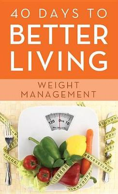 Picture of 40 Days to Better Living--Weight Management