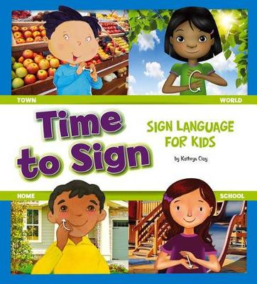 Time to Sign : Sign Language for Kids