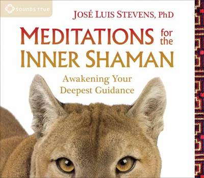 Picture of Meditations for the Inner Shaman : Awakening Your Deepest Guidance