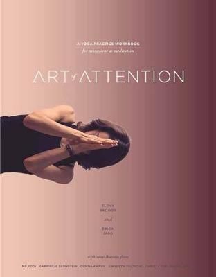 Picture of Art of Attention : A Yoga Practice Workbook for Movement as Meditation