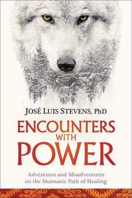 Picture of Encounters with Power : Adventures and Misadventures on the Shamanic Path of Healing