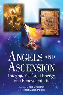 Picture of Angels and Ascension : Integrate Celestial Energy for a Benevolent Life
