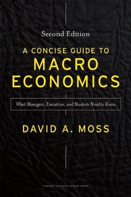 Picture of A Concise Guide to Macroeconomics, Second Edition : What Managers, Executives, and Students Need to Know