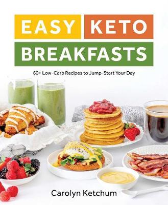Picture of Easy Keto Breakfasts : 60+ Low-Carb Recipes to Jump-Start Your Day