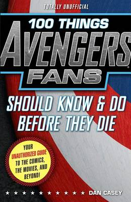 Picture of 100 Things Avengers Fans Should Know & do Before They Die