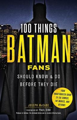 Picture of 100 Things Batman Fans Should Know & do Before They Die